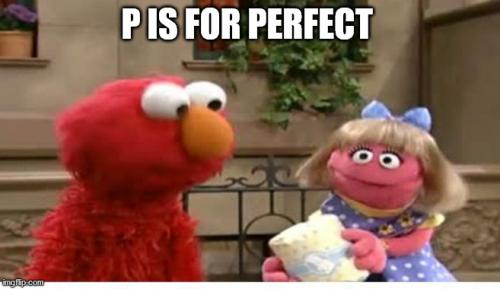 P IS FOR PERFECT